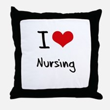 I Love Nursing Throw Pillow