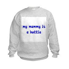 My Mommy is a Hottie Sweatshirt
