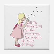 Seeds Of Today Tile Coaster