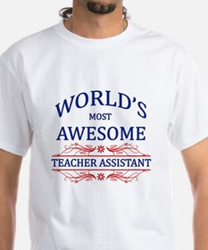 World's Most Awesome Teacher's Assistant Shirt