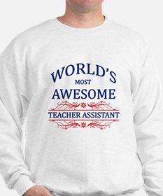 World's Most Awesome Teacher's Assistant Sweatshir