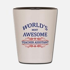 World's Most Awesome Teacher's Assistant Shot Glas