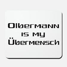 Olbermann is my Ubermensch Mousepad