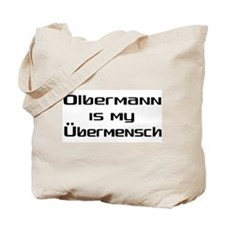 Olbermann is my Ubermensch Tote Bag