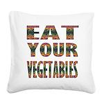 Eat Your Vegetables Square Canvas Pillow