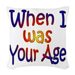 Your Age Woven Throw Pillow