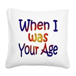 Your Age Square Canvas Pillow