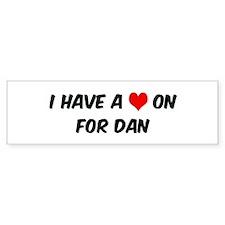 Heart on for Dan Bumper Bumper Sticker