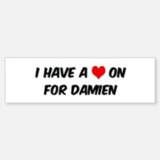 Heart on for Damien Bumper Bumper Bumper Sticker