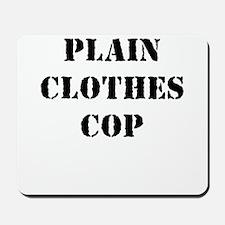 PLAIN CLOTHES COP Mousepad