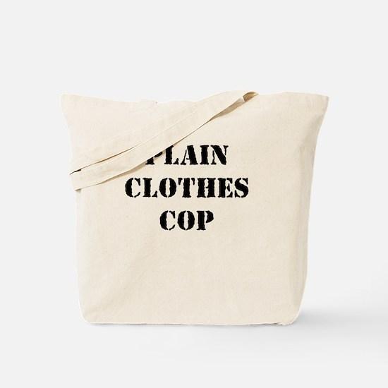 PLAIN CLOTHES COP Tote Bag