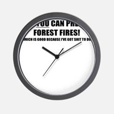 ONLY YOU CAN PREVENT FOREST FIRES Wall Clock