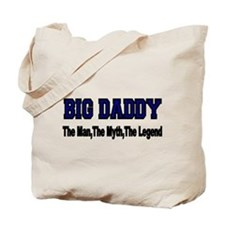 BIG DADDY The Man,The Myth, The Legend Tote Bag