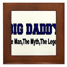 BIG DADDY The Man,The Myth, The Legend Framed Tile