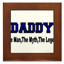 DADDY The Man,The Myth, The Legend Framed Tile