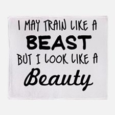 I MAY TRAIN LIKE A BEAST BUT I LOOK LIKE A BEAUTY