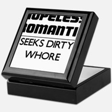 HOPELESS ROMANTIC SEEKS DIRTY WHORE Keepsake Box