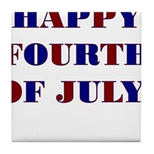 HAPPY FOURTH OF JULY Tile Coaster