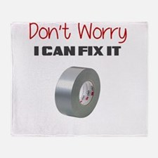 DONT WORRY I CAN FIX IT Throw Blanket