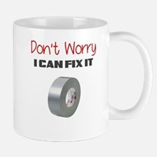 DONT WORRY I CAN FIX IT Mug