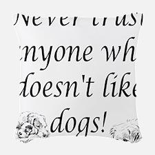 Trust Dogs Woven Throw Pillow