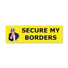 SECURE MY BORDERS... car magnet