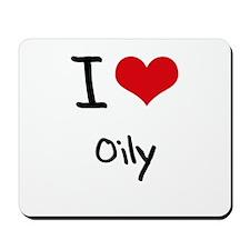 I Love Oily Mousepad