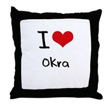 I Love Okra Throw Pillow
