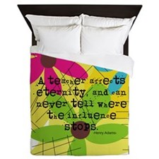 A teacher affects eternity PILLOW Queen Duvet