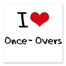 """I Love Once-Overs Square Car Magnet 3"""" x 3"""""""