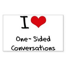 I Love One-Sided Conversations Decal
