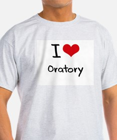 I Love Oratory T-Shirt