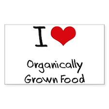 I Love Organically Grown Food Decal