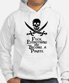 Become a pirate Hoodie