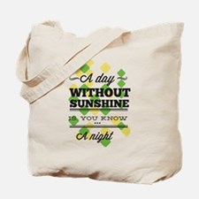 Day Without Sunshine Tote Bag
