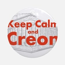 Keep Calm and Creon Ornament (Round)