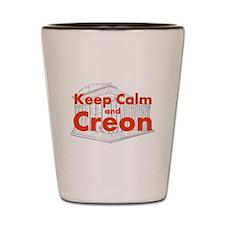 Keep Calm and Creon Shot Glass