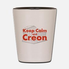 Keep Calm and Creon Shot Glass