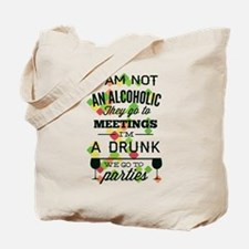 Drunks Go To Parties Tote Bag