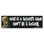 War is a Sucker's Game Bumper Sticker
