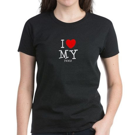 Love My Penis Women's Dark T-Shirt