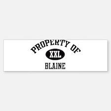 Property of Blaine Bumper Bumper Bumper Sticker