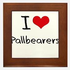 I Love Pallbearers Framed Tile