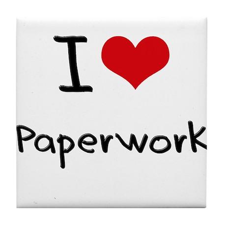 I Love Paperwork Tile Coaster