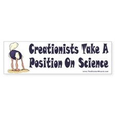 Creationists Take a Position Bumper Bumper Sticker