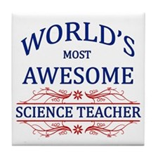 World's Most Awesome Science Teacher Tile Coaster