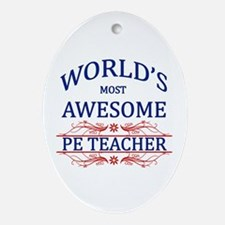 World's Most Awesome PE Teacher Ornament (Oval)