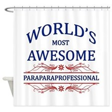 World's Most Awesome Paraprofessional Shower Curta