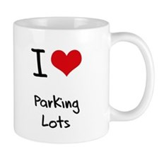 I Love Parking Lots Mug