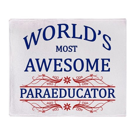 World's Most Awesome Paraeducator Throw Blanket